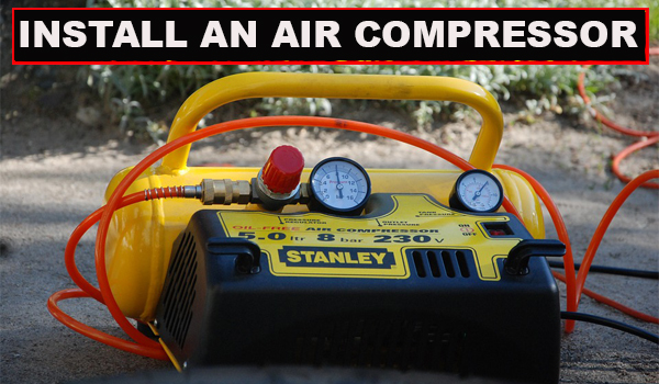 Install an Air Compressor