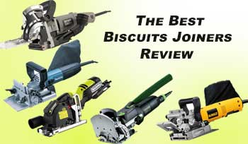 The Best Biscuits Joiners Review With Comprehensive Buying Guide
