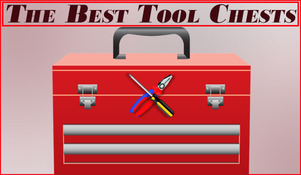The Best Tool Chests