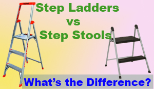 Step Stools vs Step Ladders