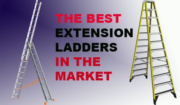 THE BEST EXTENSION LADDERS IN THE MARKET