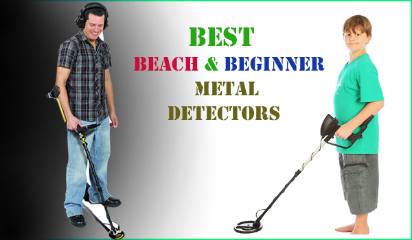 Best Beach and Beginner Metal Detectors