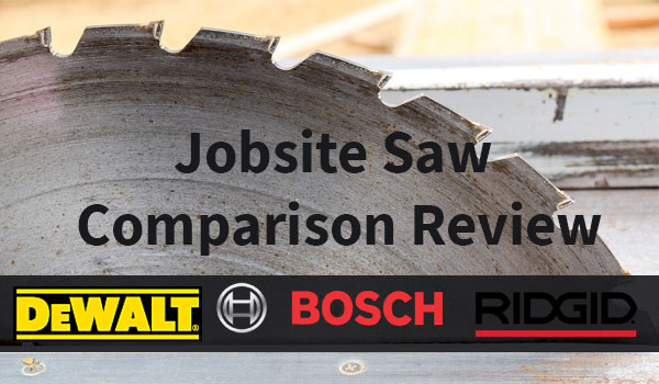 Jobsite Saw Comparison Review