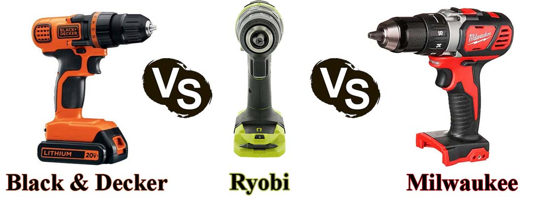 Ryobi vs Milwaukee vs Black & Decker