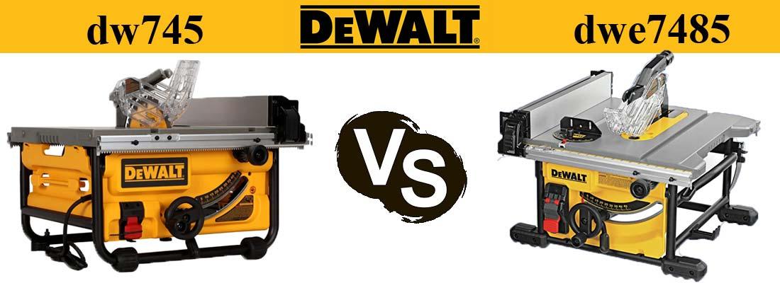 Dewalt dw745 vs Dewalt dwe7485