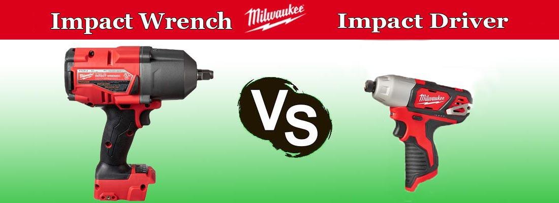 Milwaukee Impact Driver vs Impact Wrench