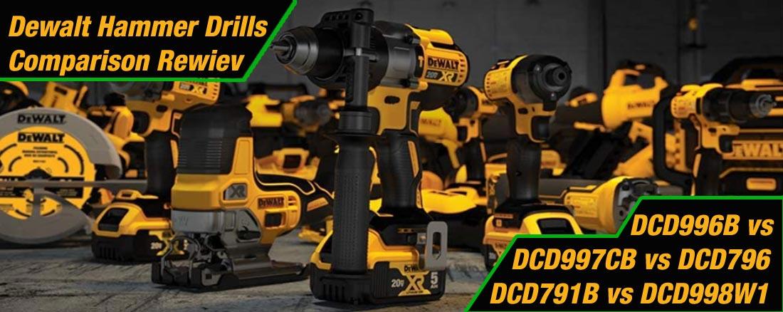 DEWALT DCD996B vs DCD997CB vs DCD998W1 vs DCD791B vs DCD796